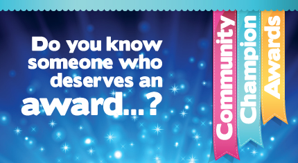 Make sure volunteers are recognised at Community Champion Awards